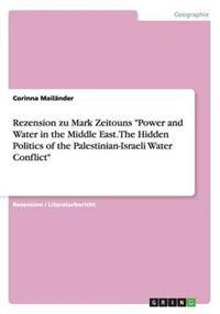 Rezension Zu Mark Zeitouns Power and Water in the Middle East. the Hidden Politics of the Palestinian-Israeli Water Conflict