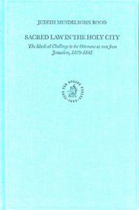 Sacred Law in the Holy City: The Khedival Challenge to the Ottomans as Seen from Jerusalem, 1829-1841