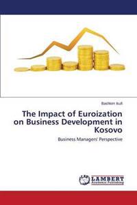 The Impact of Euroization on Business Development in Kosovo