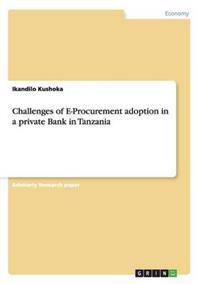 Challenges of E-Procurement Adoption in a Private Bank in Tanzania