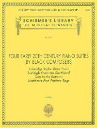 Four Early 20th Century Piano Suites by Black Composers: Schirmer Library of Classics Volume 2031 Piano Solo