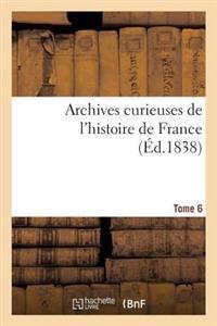 Archives Curieuses de L'Histoire de France. 2e Serie. Tome 6e