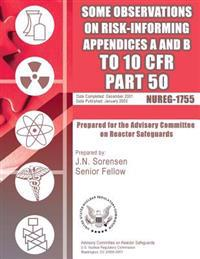 Some Observations on Risk-Informing Appendices A&b to 10 Cfr Part 50: Prepared for the Adversory Committee on Reactor Safeguards