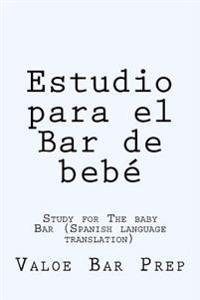 Estudio Para El Bar de Bebe: Study for the Baby Bar (Spanish Language Translation)