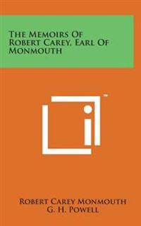 The Memoirs of Robert Carey, Earl of Monmouth
