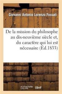 de la Mission Du Philosophe Au Dix-Neuvi�me Si�cle Et, Du Caract�re Qui Lui Est N�cessaire