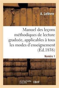 Manuel Des Lecons Methodiques de Lecture Graduee, Numero 1