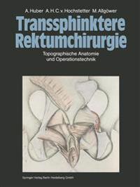Transsphinktere Rektumchirurgie