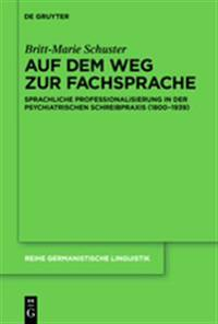 Auf dem Weg zur Fachsprache / the Origin and Development of Psychiatric Terminology