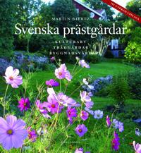 Svenska prästgårdar : kulturarv - trädgårdar - byggnadsvård
