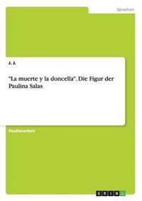 La Muerte y La Doncella. Die Figur Der Paulina Salas