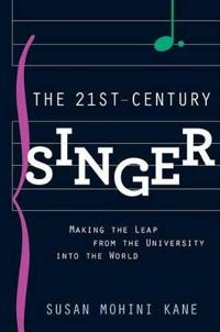 The 21st Century Singer: Making the Leap from the University Into the World