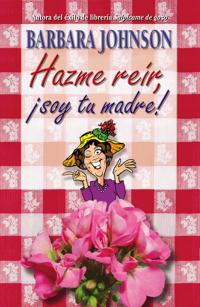 Hazme Reir, Soy Tu Madre/ Humor Me, I'm Your Mother