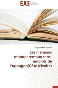 Les M�nages Monoparentaux Sans-Emplois de Yopougon(c�te d'Ivoire)