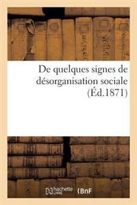 de Quelques Signes de Desorganisation Sociale