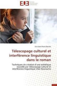 Telescopage Culturel Et Interference Linguistique Dans Le Roman