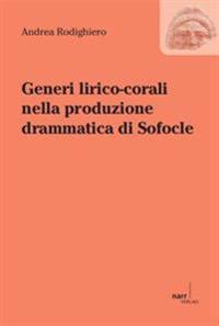 Generi lirico-corali nella produzione drammatica di Sofocle