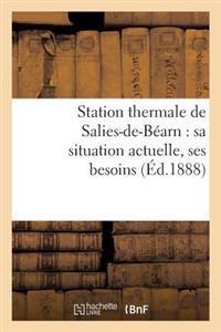 Station Thermale de Salies-de-Bearn: Sa Situation Actuelle, Ses Besoins