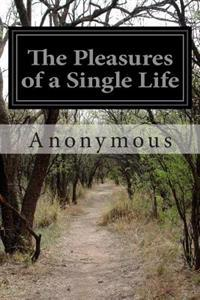 The Pleasures of a Single Life