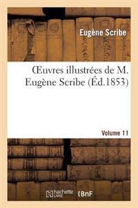 Oeuvres Illustrees de M. Eugene Scribe, Vol. 11
