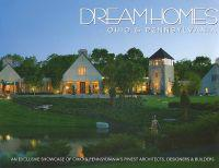 Dream Homes Ohio & Pennsylvania: An Exclusive Showcase of Ohio & Pennsylvania's Finest Architects, Designers & Builders