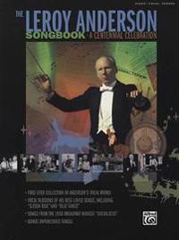"The Leroy Anderson Songbook -- A Centennial Celebration: Vocal Versions of Anderson Hits Including ""Sleigh Ride"" Plus Songs from the Broadway Musical"