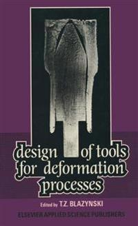 Design of Tools for Deformation Processes