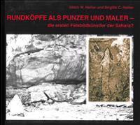 Rundkopfe ALS Punzer Und Maler - Die Ersten Felsbildkuenstler Der Sahara?: Untersuchungen Auf Grund Neuerer Felsbildfunde in Der Sued-Sahara (4)