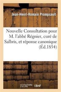 Nouvelle Consultation Pour M. L'Abbe Regnier, Cure de Salbris, Et Reponse Canonique