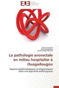 La Pathologie Anorectale En Milieu Hospitalier � Ouagadougou