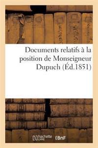 Documents Relatifs a la Position de Monseigneur Dupuch