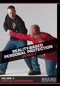 Reality-Based Personal Protection: Series 2: Volume 3: Conflict Conditioning