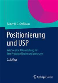 Positionierung Und Usp: Wie Sie Eine Alleinstellung Für Ihre Produkte Finden Und Umsetzen