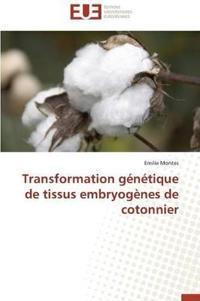 Transformation G�n�tique de Tissus Embryog�nes de Cotonnier