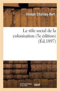 Le R�le Social de la Colonisation (3e �dition)