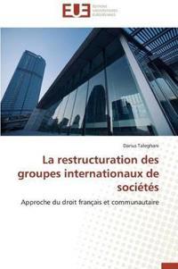 La Restructuration Des Groupes Internationaux de Societes