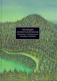 Svartnäsfinnar : Människoöden i Svärdsjö Finnmark Under Gångna Århundraden