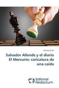 Salvador Allende y El Diario El Mercurio