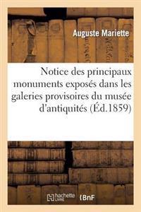 Notice Des Principaux Monuments Exposes Dans Les Galeries Provisoires Du Musee D'Antiquites