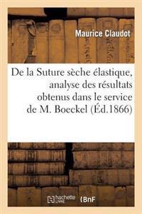 de La Suture Seche Elastique, Analyse Des Resultats Obtenus Dans Le Service de M. Boeckel