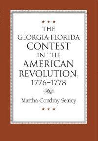 The Georgia-Florida Contest in the American Revolution, 1776-1778