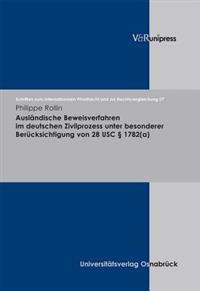 Auslandische Beweisverfahren Im Deutschen Zivilprozess Unter Besonderer Berucksichtigung Von 28 USC 1782a