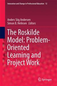 The Roskilde Model: Problem-Oriented Learning and Project Work