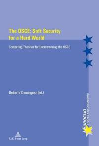 The Osce Soft Security for a Hard World