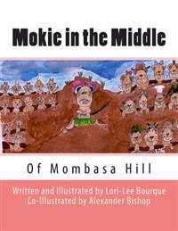 Mokie in the Middle: Of Mombasa Hill