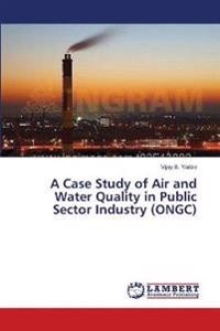 A Case Study of Air and Water Quality in Public Sector Industry (Ongc)