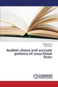 Auditor Choice and Accruals Patterns of Cross-Listed Firms