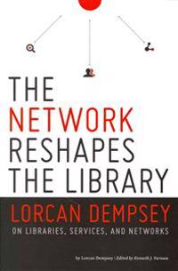 Network Reshapes the Library: Lorcan Dempsey on Libraries, Services, and Networks