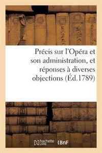 Precis Sur L'Opera Et Son Administration, Et Reponses a Diverses Objections