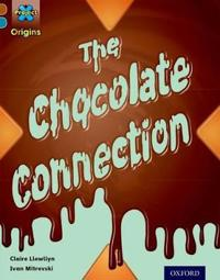 Project x origins: brown book band, oxford level 9: chocolate: the chocolat